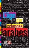 L'âge d'or des sciences arabes