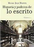 Historia y poderes de lo escrito (8495178400) by Henri-Jean Martin
