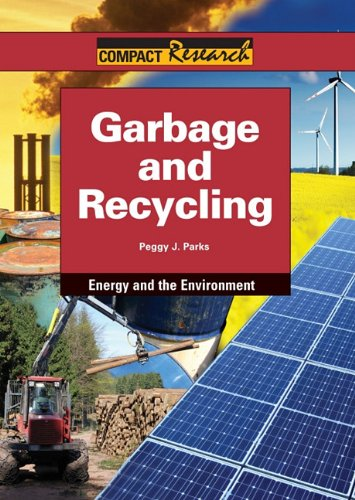 Garbage and Recycling (Compact Research: Energy & the Environment)