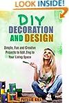 DIY Decoration and Design: Simple, Fu...