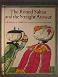 The Round Sultan and the Straight Answer (081930400X) by Barbara K Walker