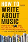 How to Write About Music: Excerpts fr...