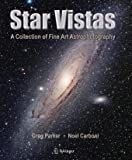 Image of Star Vistas: A Collection of Fine Art Astrophotography: A Gallery of Fine Art Astrophotography