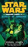 Street of Shadows: Star Wars (Coruscant Nights, Book II) (Star Wars: Coruscant Nights - Legends, Band 2)