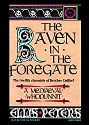 The Raven in the Foregate: The Twelfth Chronicle of Brother Cadfael (Chronicles of Brother Cadfael)