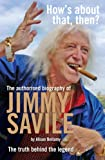 img - for Hows About That Then? - The authorised biography of Sir Jimmy Savile book / textbook / text book