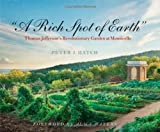 """A Rich Spot of Earth"": Thomas Jeffersons Revolutionary Garden at Monticello"