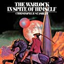 The Warlock in Spite of Himself: Warlock of Gramarye, Book 1 Audiobook by Christopher Stasheff Narrated by Dennis F. Regan