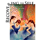 Recovering the Self: A Journal of Hope and Healing (Vol. I, No.1) ~ Victor R. Volkman