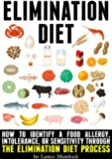Elimination Diet: How to Identify a Food Allergy, Intolerance, or Sensitivity through the Elimination Diet Process