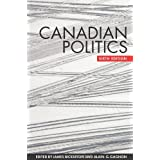 Canadian Politics, Sixth Edition