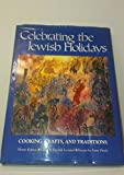 img - for Celebrating the Jewish Holiday - Cooking, Crafts & Traditions With 100 Full Color Illustrations book / textbook / text book