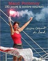 150 jours à contre-courant : Mon carnet de bord