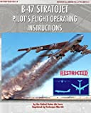 img - for B-47 Stratojet Pilot's Flight Operating Instructions book / textbook / text book