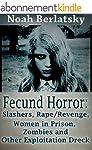 Fecund Horror: Slashers, Rape/Revenge...