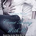 Come Away with Me (       UNABRIDGED) by Kristen Proby Narrated by Jennifer Mack