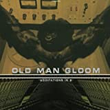 Meditations In B by Old Man Gloom (2000-01-25)