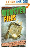 Monster Files: A Look Inside Government Secrets and Classified Documents on Bizarre Creatures and Extraordinary Animals