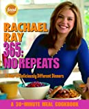 Rachael Ray 365: No Repeats: A Year of Deliciously Different Dinners (A 30-Minute Meal Cookbook)