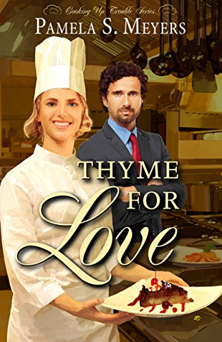 Free Kindle Book : Thyme for Love (Cooking Up Trouble Book 1)