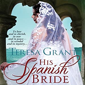 His Spanish Bride: Charles & Mélanie Fraser, Book 5.5 | [Teresa Grant]