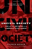 "Stephen Kotkin, ""Uncivil Society: 1989 and the Implosion of the Communist Establishment"" (Modern Library, 2009)"