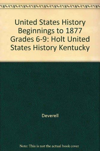 United States History Beginnings to 1877 (Holt United States History)