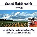 Der einfache und angenehme Weg zur Selbstdisziplin Hörspiel von Saeed Habibzadeh Gesprochen von: Saeed Habibzadeh