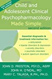 Child and Adolescent Clinical Psychopharmacology Made Simple by Preston Psy D ABPP, John D., Oneal, John, Talaga, Mary C. (2010) Paperback