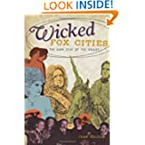 Wicked Fox Cities (WI): The Dark Side of the Valley