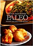 Paleo Dessert PLUS and Pizza - Delicious, Quick & Simple Recipes