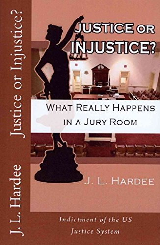 justice-or-injustice-what-really-happens-in-a-jury-room-by-author-j-l-hardee-published-on-october-20