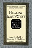 img - for Healing East and West: Ancient Wisdom and Modern Psychology book / textbook / text book