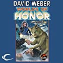 Worlds of Honor: Worlds of Honor #2 (       UNABRIDGED) by David Weber, Linda Evans, Jane Lindskold, Roland J. Green Narrated by Kevin Collins, Lauren Fortgang, Khristine Hvam, Allyson Johnson