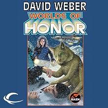 Worlds of Honor: Worlds of Honor #2 (       UNABRIDGED) by David Weber, Linda Evans, Jane Lindskold, Roland J. Green Narrated by Kevin Collins, Lauren Fortgang, Khristine Hvam, Allyson Johnson