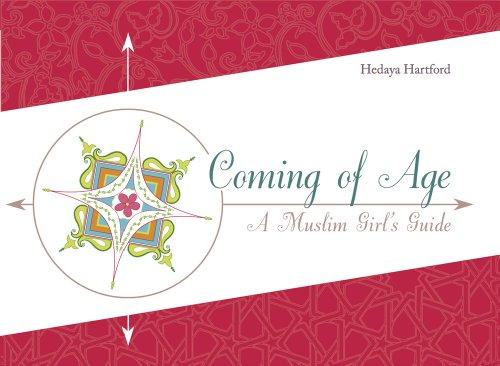 Coming Of Age A Muslim Girls Guide, by Hedaya Hartford