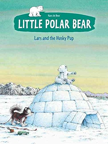 little-polar-bear-and-the-husky-pup-by-author-hans-debeer-published-on-may-2012