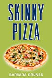 Skinny Pizza: Over 100 healthy recipes for Americas favorite food