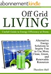 Off Grid Living: Alternative Energy S...
