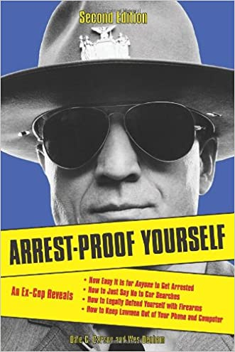Arrest-Proof Yourself written by Dale C. Carson