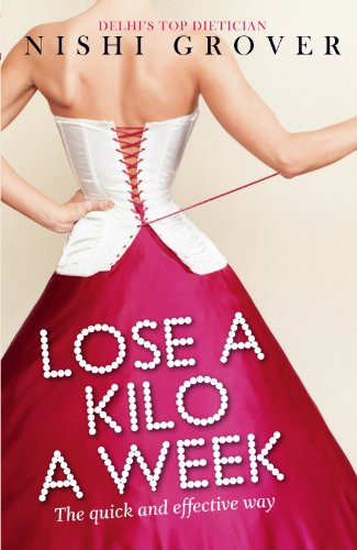 Lose A Kilo A Week, by Nishi Grover