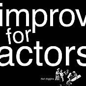 Improv for Actors | [Dan Diggles]