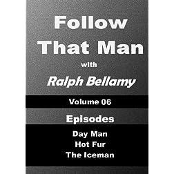 Follow That Man - Volume 06