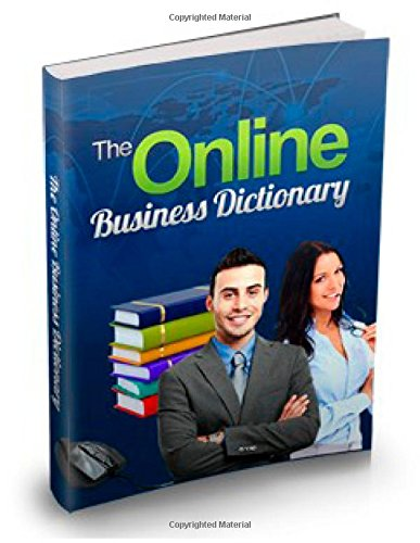 The Online Business Dictionary: A to Z of online terms
