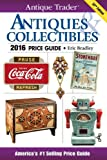Antique Trader Antiques & Collectibles Price Guide 2016 (Antique Trader Antiques and Collectibles Price Guide)