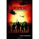 Cherries : A Vietnam War Novel ~ John Podlaski