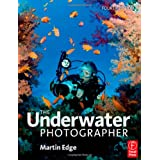 The Underwater Photographerpar MARTIN EDGE