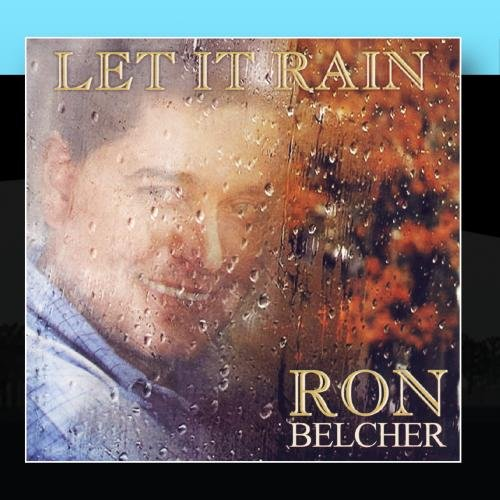 Ron Belcher - Let it Rain - Zortam Music