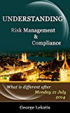 Understanding Risk Management and Compliance, What Is Different After Monday, July 21, 2014