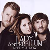 Need You Nowby Lady Antebellum